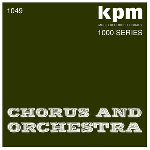 Immagine per 'KPM 1000 Series: Chorus and Orchestra'