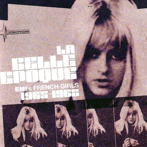 Image for 'La Belle Epoque - Emi's French Girls 1965-68'