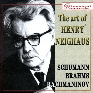 Image for 'The Art of Henry Neighaus, Vol VI. Schumann, Brahms, Rachmaninov'