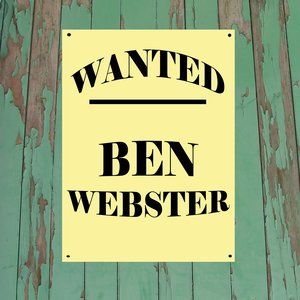 Image for 'Wanted...Ben Webster'
