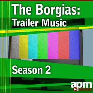 Image for 'The Borgias - Trailer Music (Season 2)'