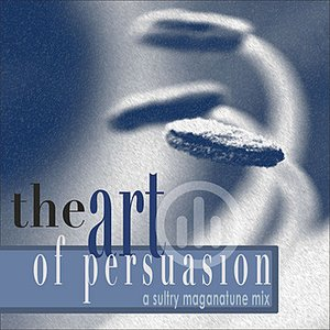 Image for 'The Art of Persuasion'