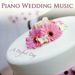 Image for 'Piano Wedding Music: A Perfect Day'