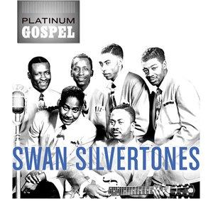 Image for 'Platinum Gospel: The Swan Silvertones'