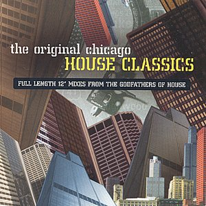 Image for 'The Original Chicago House Classics'