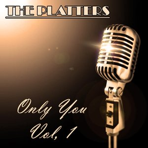 Image for 'The Platters: Only You, Vol. 1'
