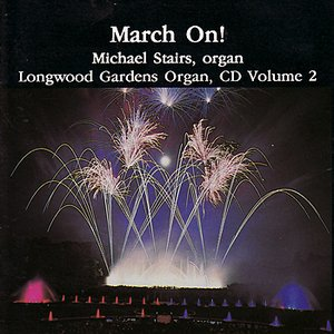Image for 'March On! Longwood Gardens Organ Vol. 2'