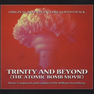 Image for 'Trinity and Beyond (The Atomic Bomb Movie)'