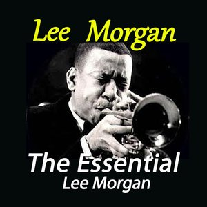 Imagen de 'The Essential Lee Morgan'