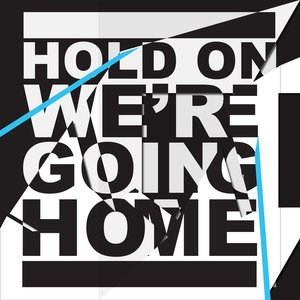 Image for 'Hold On, We're Going Home'