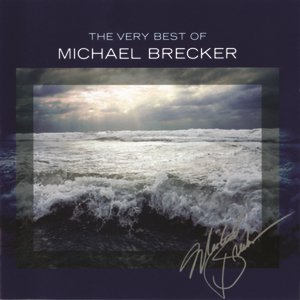 Immagine per 'The Very Best Of Michael Brecker'