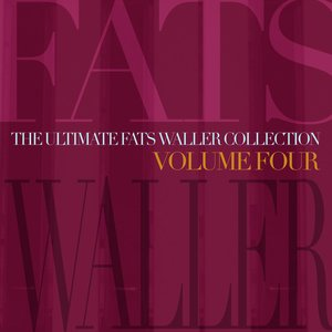 Image for 'The Ultimate Fats Waller Collection Vol 4'