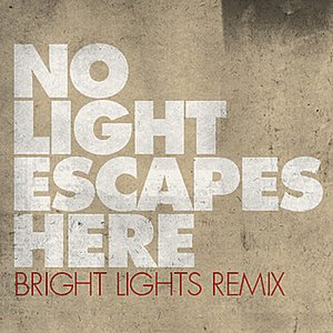 Image for 'No Light Escapes Here - Bright Lights Remix'