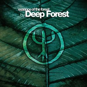 Image for 'Essence Of The Forest By Deep Forest'