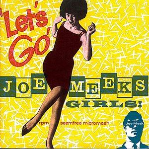 Image for 'Joe Meek presents - Let's Go! Joe Meek's Girls'