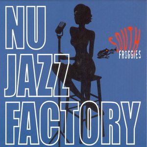 Image for 'Nu Jazz Factory (Original Bleue Edition)'