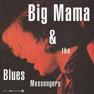 Image for 'Big Mama and the Blues Messengers'