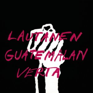 Image for 'Lautanen Guatemalan verta'