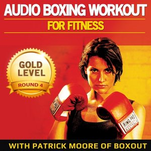 Image for 'Audio Boxing Workout for Fitness: Gold Level, Round 4'