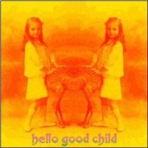 Image for 'Hello Good Child'