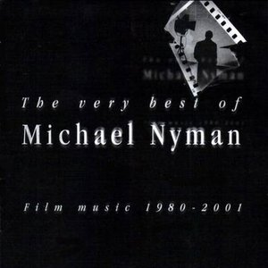 """The Very Best of Michael Nyman - Film Music 1980-2001""的封面"