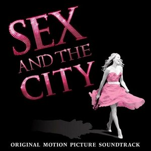 Image pour 'Sex And The City - Original Motion Picture Soundtrack'