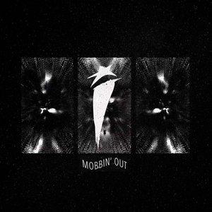 Imagem de 'Mobbin' Out'