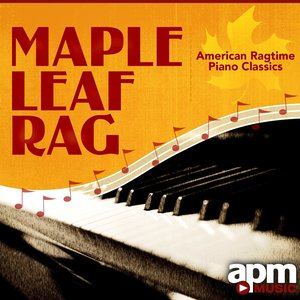 Image for 'Maple Leaf Rag – American Ragtime Piano Classics'