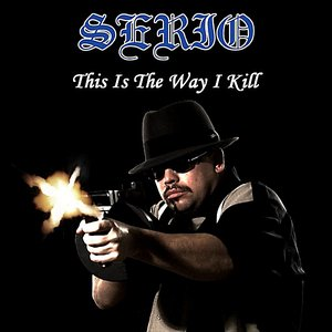 Image for 'This Is the Way I Kill (feat. Mr. Midget Loco & Conejo)'