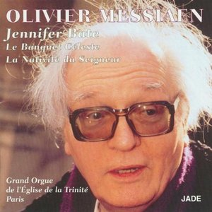 Image for 'Olivier Messiaen - The Celestial Banquet, Nativity of the Lord'