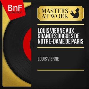 Image for 'Louis Vierne aux grandes orgues de Notre-Dame de Paris'