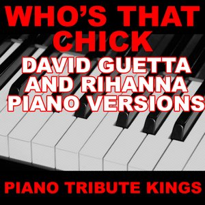 Image for 'Who's That Chick? (David Guetta & Rihanna Piano Versions)'
