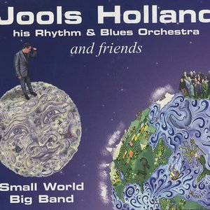 Image for 'Jools Holland And Friends - Small World Big Band'