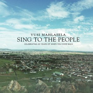 Image for 'Sing to the People (Celebrating 20 Years of When You Came Back)'