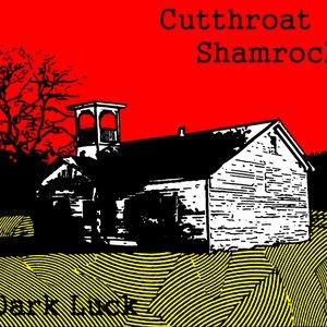 Image for 'Cutthroat Shamrock - Dark Luck'