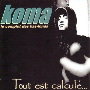 Image for 'Tout est calculé...'