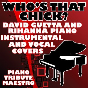 Image for 'Who's That Chick? (David Guetta & Rihanna Piano Vocal Cover)'