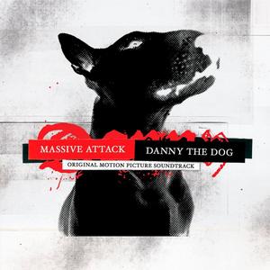 Massive Attack - Danny The Dog - OST