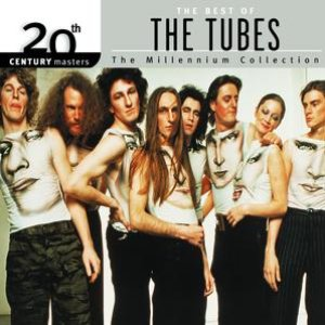 Image for '20th Century Masters: The Millennium Collection: Best of The Tubes'