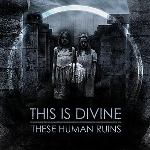 Image for 'These Human Ruins'