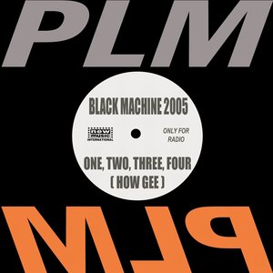 Image for 'Black Machine 2005 (One, Two, Three, Four, How Gee)'