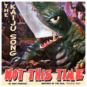 Image for 'Not This Time (The Kaiju Song)'