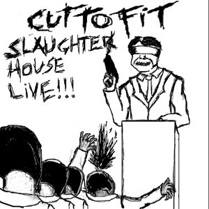 Image for 'Cut To Fit - Slaughterhouse Live!!!'