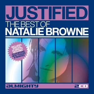 Immagine per 'Almighty Presents: Justified - The Best Of Natalie Browne'