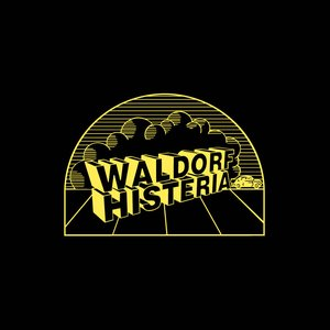 Image for 'Waldorf Histeria'