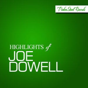 Image for 'Highlights Of Joe Dowell'