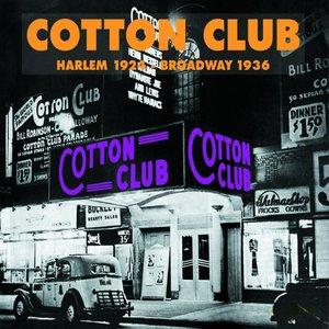 Image for 'Cotton Club (Harlem 1924 - Broadway 1936)'