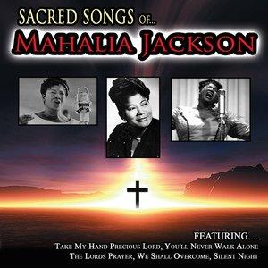 Image for 'Sacred Songs Of Mahalia Jackson'