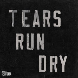 Image for 'Tears Run Dry'