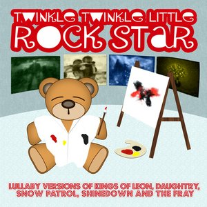Image for 'Lullaby Versions of Kings Of Leon, Daughtry, Snow Patrol, Shinedown and The Fray'